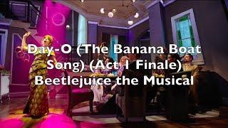 Download lagu Beetlejuice the Musical - Day O (The Banana Boat Song) (Act 1 Finale) Lyrics
