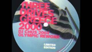 Three Drives - Greece 2000 (DJ Chus 2004 Olympic Rework)