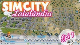 COMEÇANDO A CIDADE ❤️ Sim City | Epi 1 | GamePlay Lalaland
