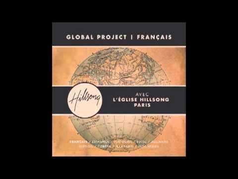 Hillsong Global Project Français- Sauve avec puissance(Mighty To Save)