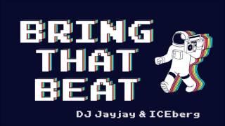 DJ Jayjay x ICEberg - Bring That Beat [Extended Mix]