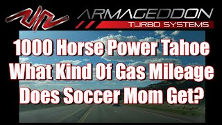 What kind of Fuel Mileage from 1000+ HP Chevrolet Tahoe?
