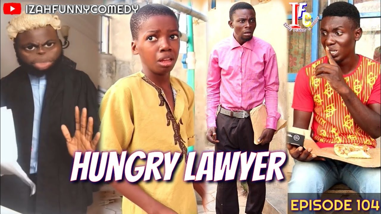 Download HUNGRY LAWYER (Izah Funny Comedy) (Episode 104)