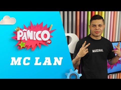 MC Lan - Pânico - 28/03/18