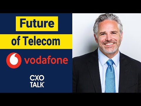 Future Of Telecomm With 5G And IoT - Vodafone (CXOTalk Interview #310)