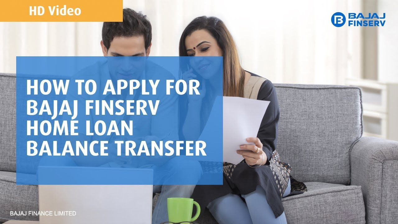Loan Balance Transfer Everything You Should Know Bajaj Finserv
