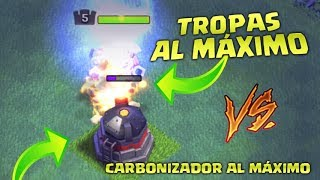 "¡¡CARBONIZADOR NIVEL 6 ""VS"" TODAS TROPAS AL MÁXIMO!! - PROXIMA ACTUALIZACIÓN CLASH OF CLANS"