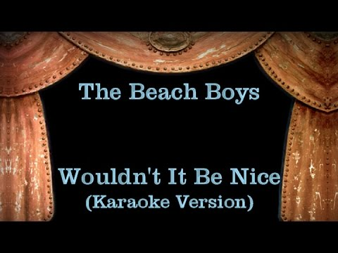 The Beach Boys - Wouldn't It Be Nice - Lyrics (Karaoke Version)