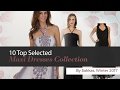 10 Top Selected Maxi Dresses Collection By Sakkas, Winter 2017