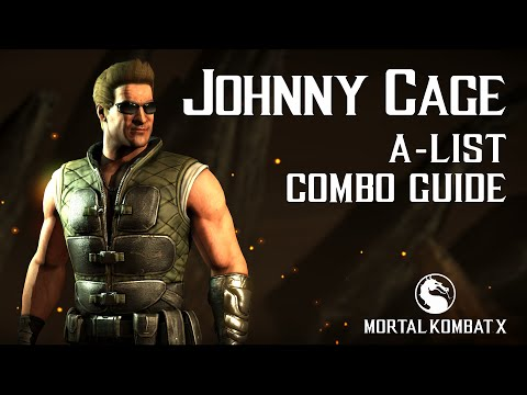 Mortal Kombat X: JOHNNY CAGE (A-List) Combo Guide