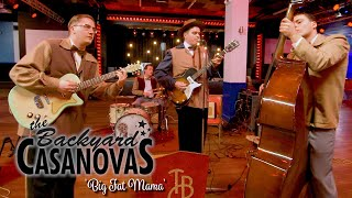 'Big Fat Mama' THE BACKYARD CASANOVAS (Rhythm Riot) BOPFLIX sessions
