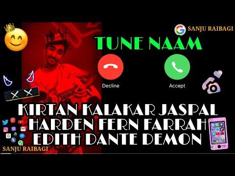"""tik-tok-mobile-tune-name-kirtan-kalakar-""""jaspal""""-harden-fern-farrah-edith-dante-damon"""