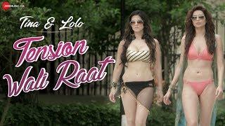 Tension Wali Raat | Sunny Leone & Karishma Tanna | Tina & Lolo | Arko Ft. Neha Kakkar