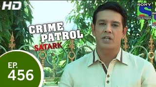 Crime Patrol - क्राइम पेट्रोल सतर्क - Episode 459 - 17th January 2015