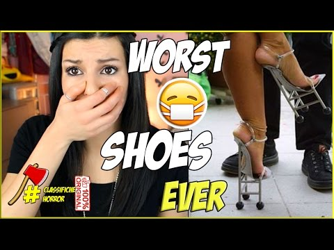 LE 9 SCARPE PIÚ BRUTTE DEL MONDO 👠 WORST SHOES EVER 😷