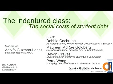 The Indentured Class: The Social Costs of Student Debt (KPCC Forum Series)