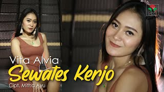 Download Vita Alvia - Sewates Kerjo (Official Music Video)