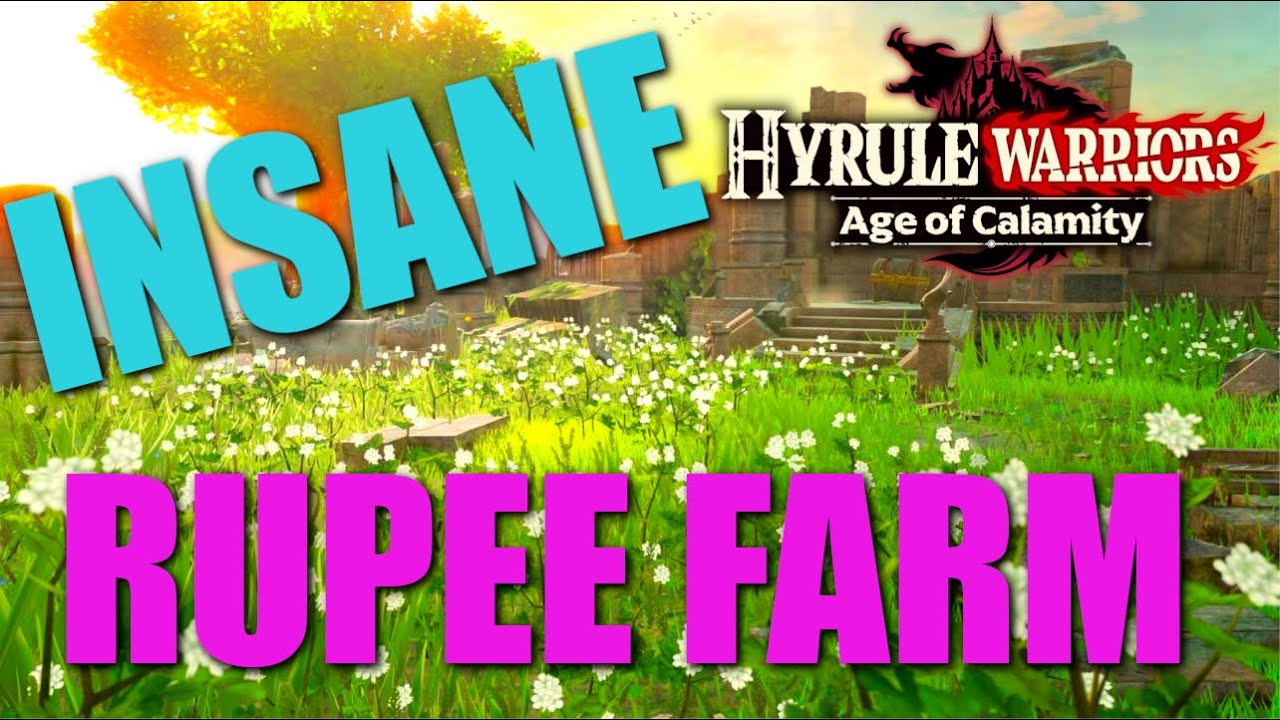 Hyrule Warriors Age Of Calamity Fast Rupee Farm 30 000 Per Hour Youtube