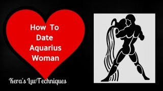 Dating tips and relationship advice dating the aquarius woman