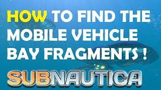 Download lagu Subnautica How to find Mobile Vehicle Bay Fragments MP3