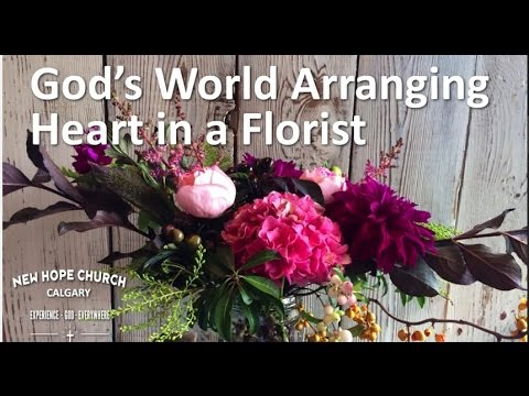 God's World Arranging Heart in a Florist