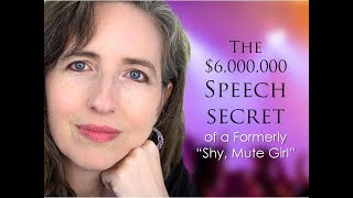 "The $6,000,000 Speech Secret of a Former ""Shy, Mute Girl"""