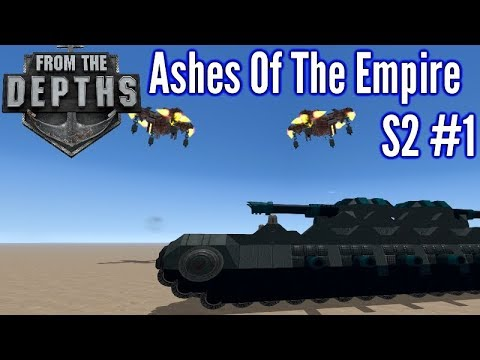 From The Depths   S2 Ep 1   Tanks Vs Drones!!   Ashes Of The Empire Campaign