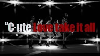 Love take it all / ℃-ute