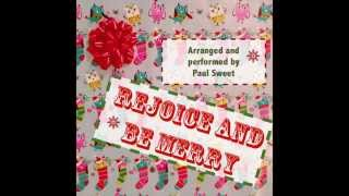 Rejoice and Be Merry, arr. Paul Sweet