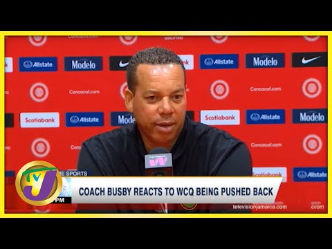 Reggae Girlz Coach Busby Reacts to WCQ Being Delayed - Oct 11 2021