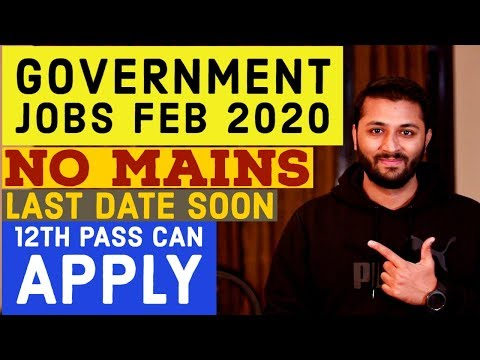 Government Jobs In Feb 2020 | 12th Pass To Graduate | All India Jobs | No Mains