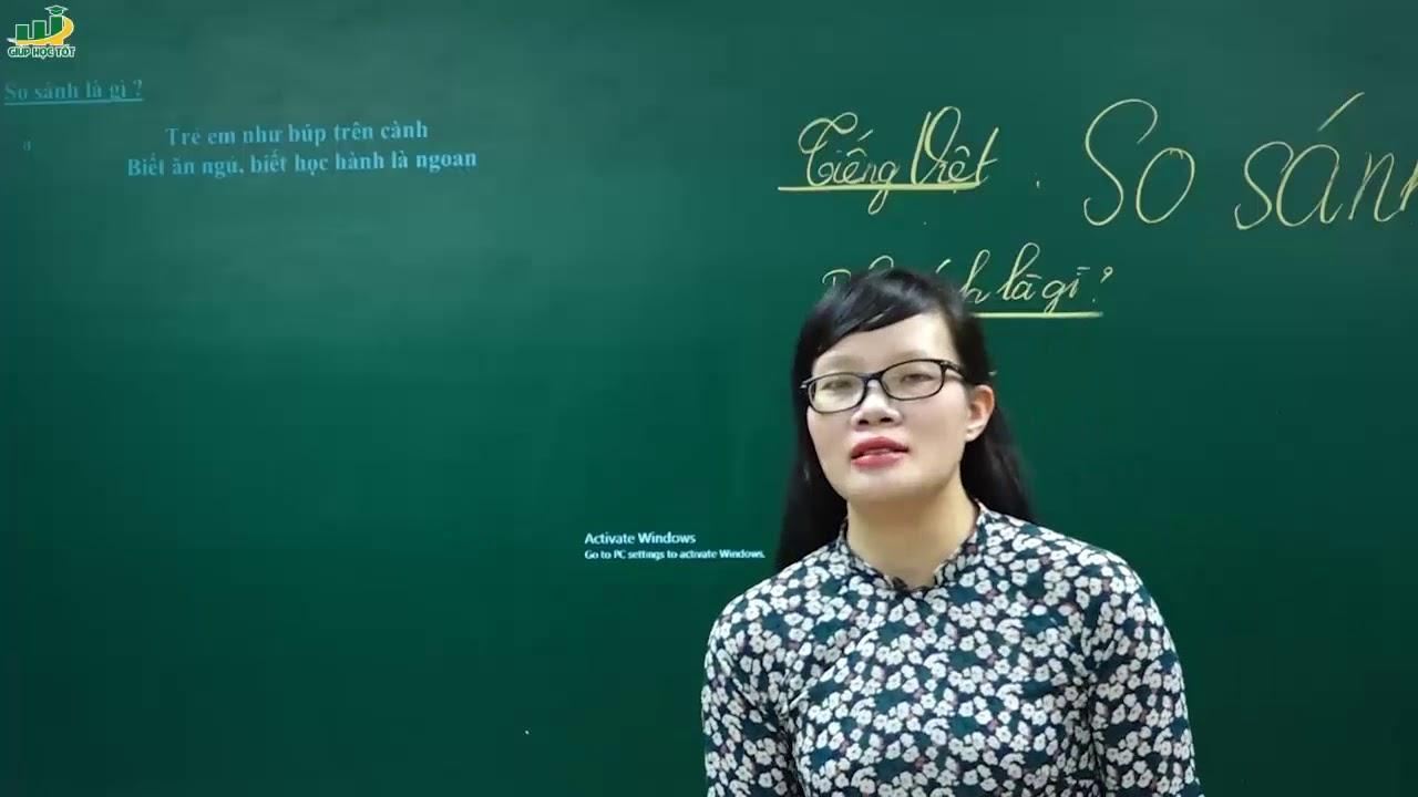 Ngữ Văn Lớp 6 –Bài giảng So sánh ngữ văn lớp 6 | Soạn bài |Tiếng Việt Các biện pháp tu từ|Cô Lê Hạnh