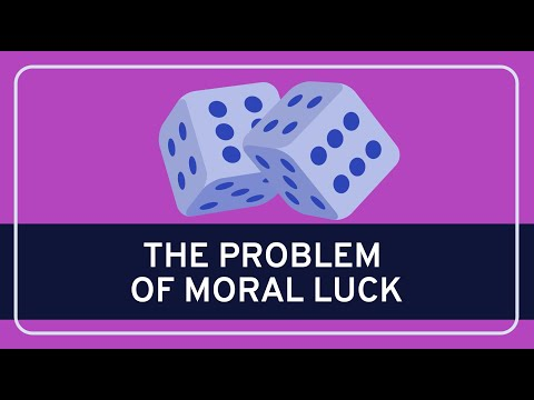 PHILOSOPHY - Ethics: The Problem of Moral Luck
