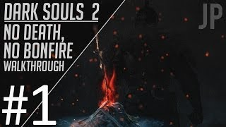 Dark Souls 2: No Death & No Bonfire Walkthrough Part 1