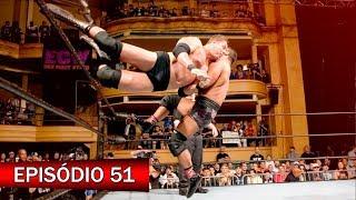 A HISTÓRIA DA ECW (Ep. 51) - ECW ONE NIGHT STAND 2005
