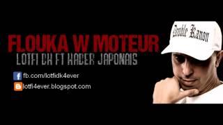 LOTFI DK Ft Kader Japonais FLOUKA W MOTEUR   2013