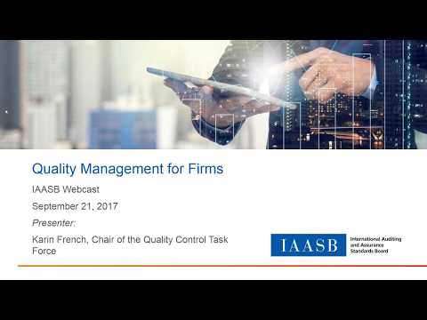 IAASB Webcast: Proposed Revisions to Quality Control for Firms
