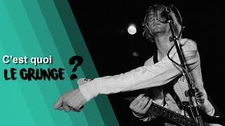 MAIS C'EST QUOI EN FAIT ? #2 - Le Grunge