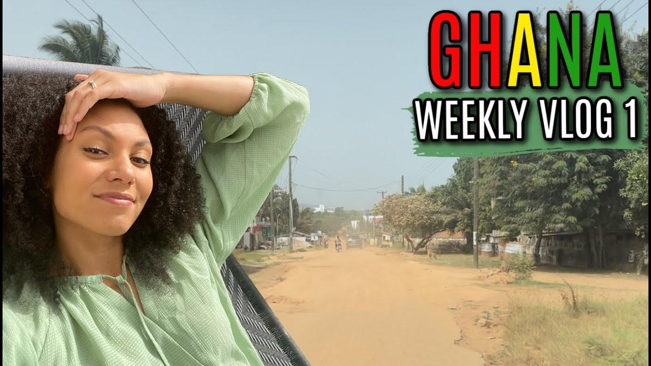 MY FIRST WEEK LIVING IN ACCRA, GHANA   WEEKLY VLOG 1