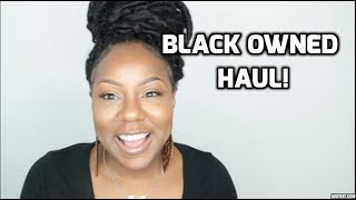 BLACK OWNED HAUL! #SUPPORTASISTA