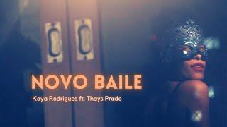 Kaya Rodrigues & Thays Prado - Novo Baile (Clipe Oficial)