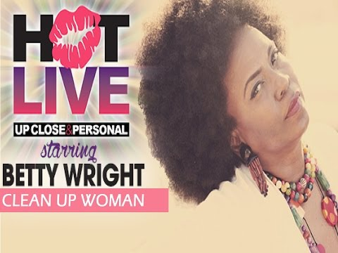 "Betty Wright - ""Clean Up Woman"" (Hot Live)"