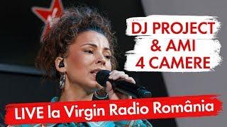 DJ PROJECT feat. AMI - 4 Camere (LIVE Virgin Radio Romania)