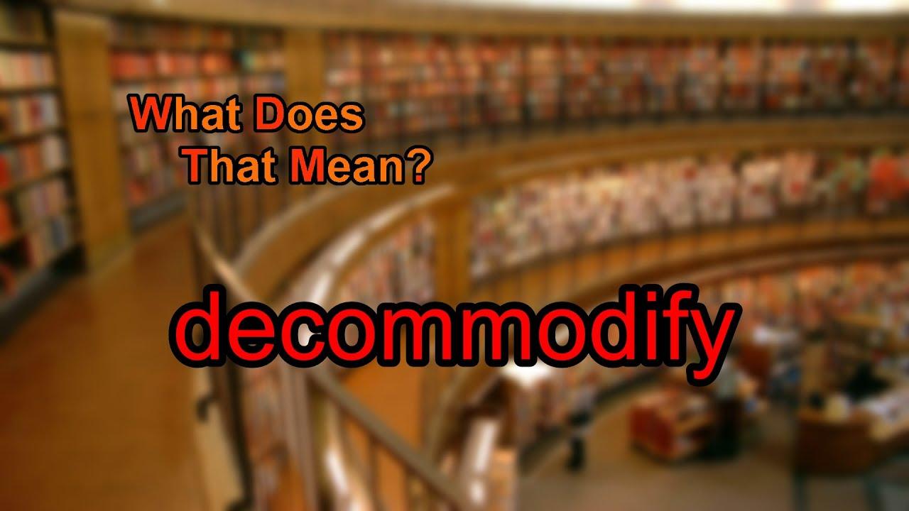 decommodify