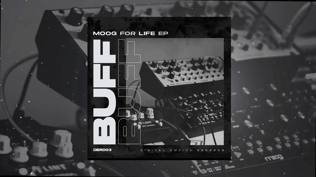 BUFF - Moog For Life (Original Mix)