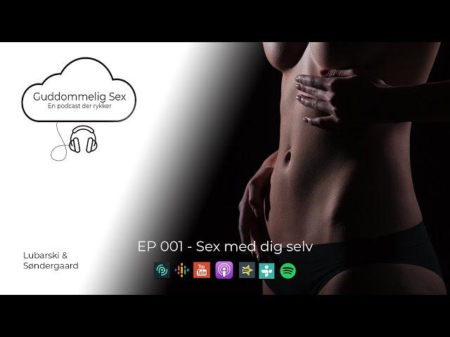 Guddommelig Sex - EP001 - Sex med dig selv
