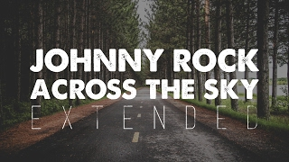 Johnny Rock - Across the Sky [EXTENDED] YouTube Videos