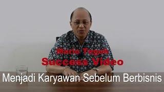 Menjadi Karyawan Sebelum Berbisnis - Mario Teguh Success Video