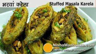 Bharwan Karela - भरवां करेला मसाला - How to make Stuffed Karela  - Stuffed Bitter Melon