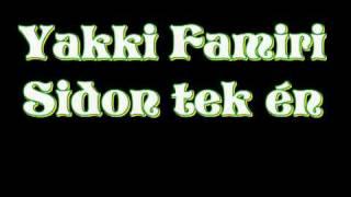Yakki Famiri - Sidon tek én